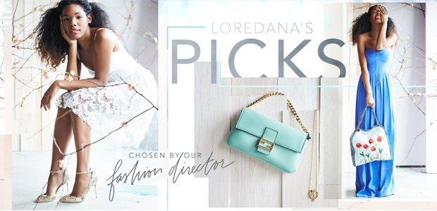 Loredana's Picks: Hand-Chosen by Our Fashion Director