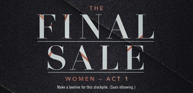 THE FINAL SALE: WOMEN - ACT 1