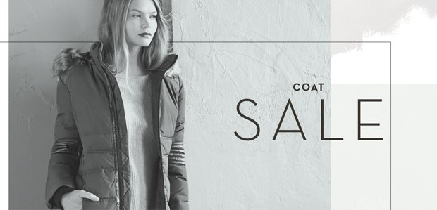 COAT SALE: Hurry in, warm up.