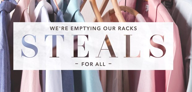 We're Emptying Our Racks: Steals for All
