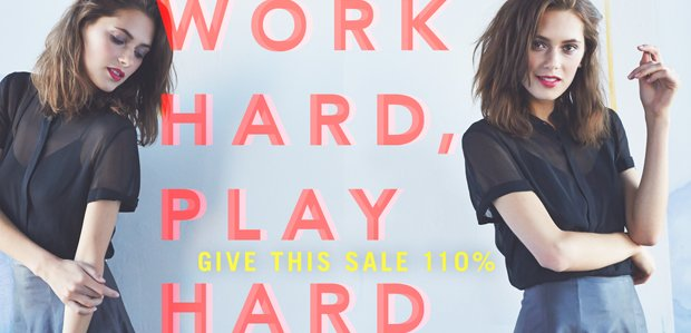 The Work Hard, Play Hard Sale