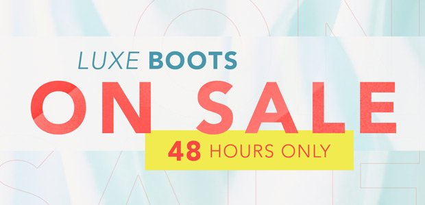 Luxe Boots on Sale