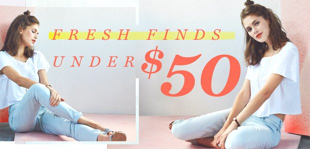 Fresh Finds Under $50: From Tops to Accessories