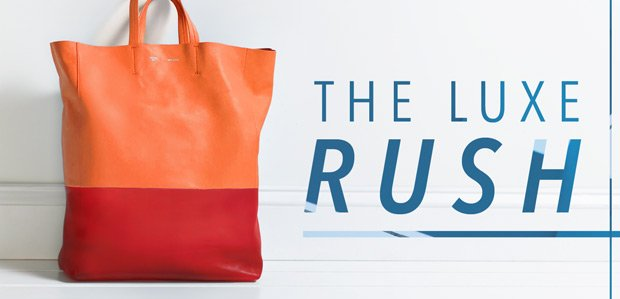 The Luxe Rush. Just-Cut Prices.