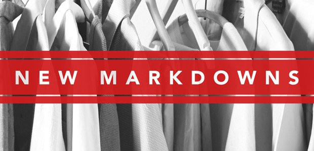 We're Emptying Our Racks: New Markdowns